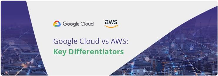 Google Cloud vs AWS
