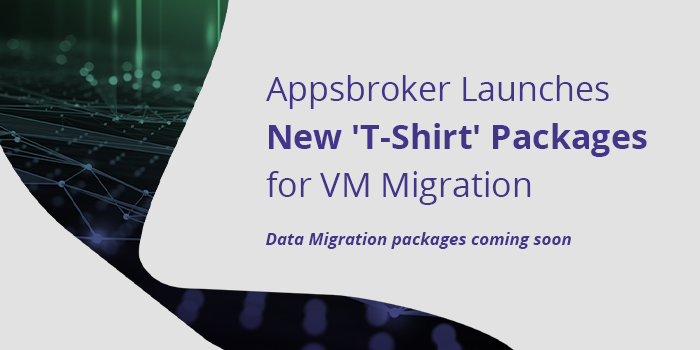 Appsbroker Launch 'T-Shirt' Packages for VM Migration